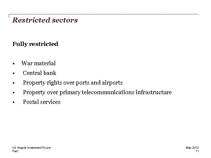 Restricted sectors Fully restricted • War material • Central bank • Property rights over