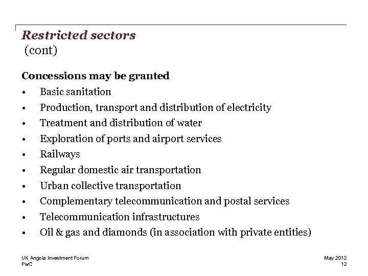 Restricted sectors (cont) Concessions may be granted • • • Basic sanitation Production, transport