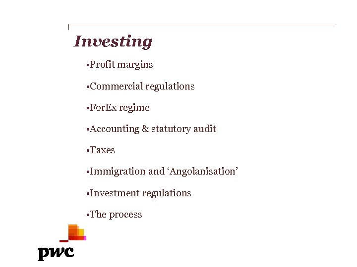 Investing • Profit margins • Commercial regulations • For. Ex regime • Accounting &