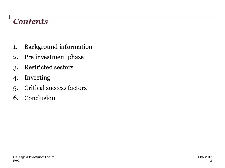 Contents 1. Background information 2. Pre investment phase 3. Restricted sectors 4. Investing 5.