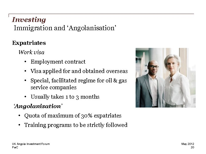 Investing Immigration and 'Angolanisation' Expatriates Work visa • Employment contract • Visa applied for