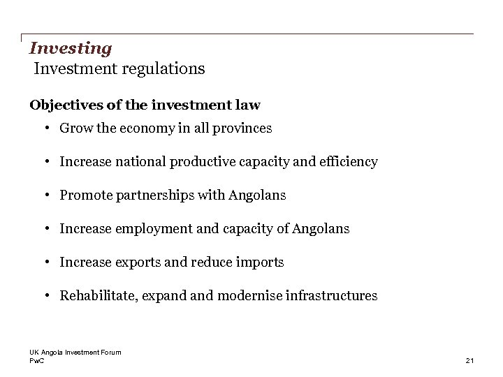 Investing Investment regulations Objectives of the investment law • Grow the economy in all