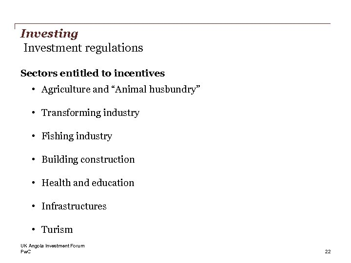 """Investing Investment regulations Sectors entitled to incentives • Agriculture and """"Animal husbundry"""" • Transforming"""