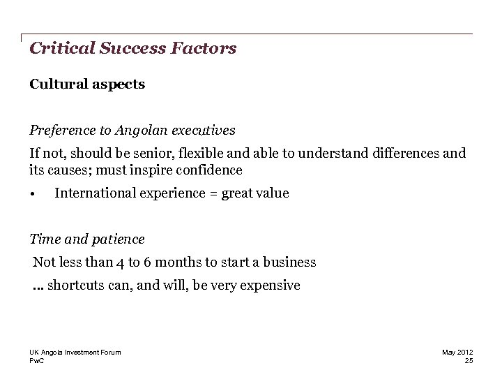 Critical Success Factors Cultural aspects Preference to Angolan executives If not, should be senior,