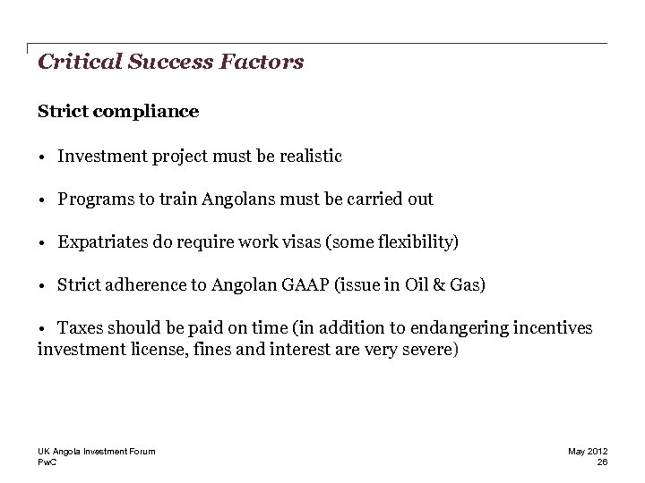Critical Success Factors Strict compliance • Investment project must be realistic • Programs to