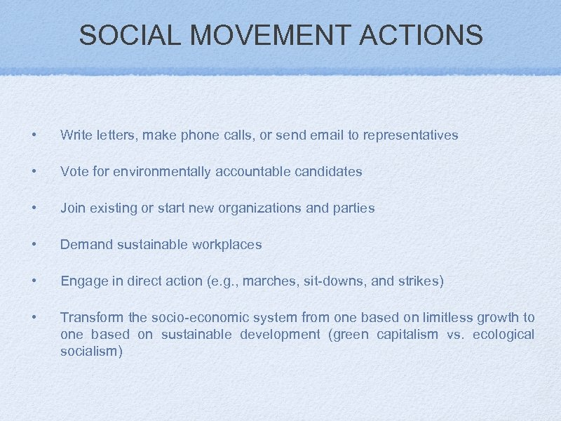 SOCIAL MOVEMENT ACTIONS • Write letters, make phone calls, or send email to representatives