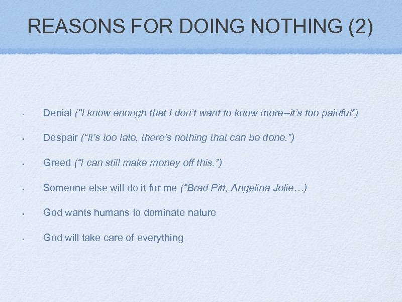 """REASONS FOR DOING NOTHING (2) • Denial (""""I know enough that I don't want"""