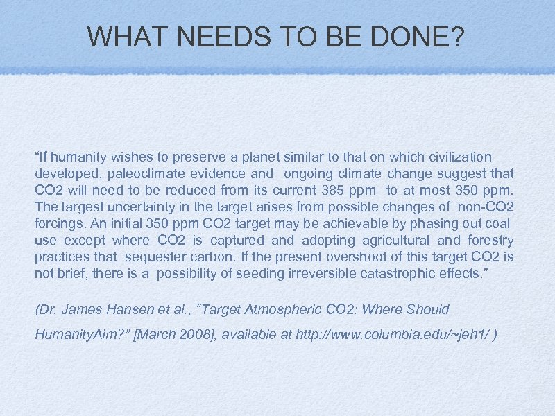 """WHAT NEEDS TO BE DONE? """"If humanity wishes to preserve a planet similar to"""