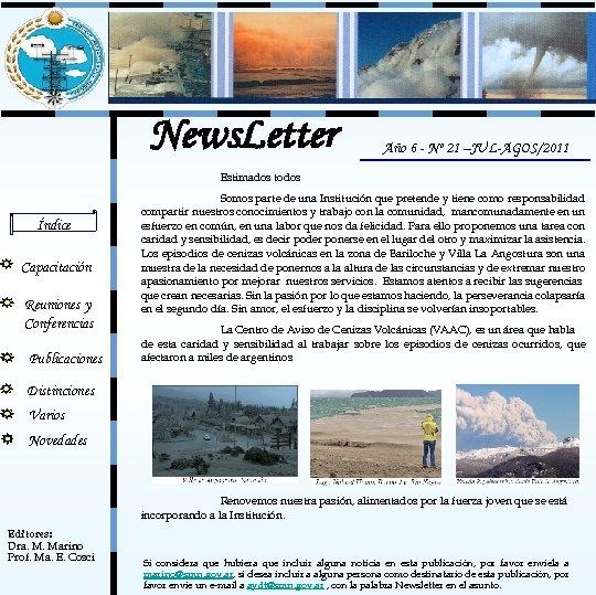 News. Letter Año 6 - Nº 21 –JUL-AGOS/2011 Estimados todos Índice Capacitación Reuniones