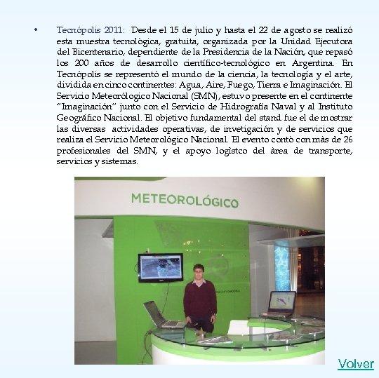 • Tecnópolis 2011: Desde el 15 de julio y hasta el 22 de