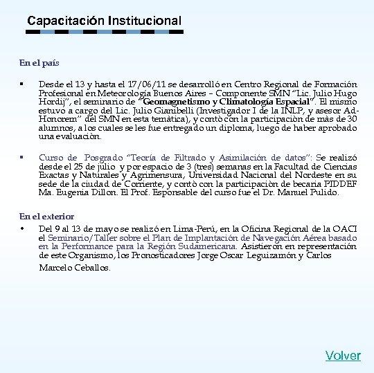 Capacitación Institucional En el país § Desde el 13 y hasta el 17/06/11 se