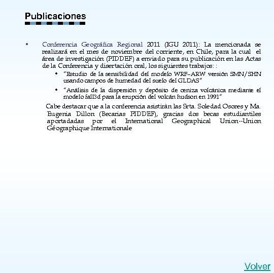 Publicaciones • Conferencia Geográfica Regional 2011 (IGU 2011): La mencionada se realizará en el