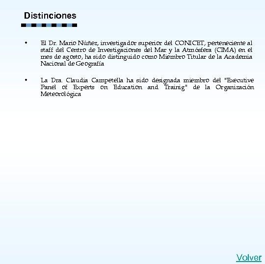 Distinciones • El Dr. Mario Núñez, investigador superior del CONICET, perteneciente al staff del