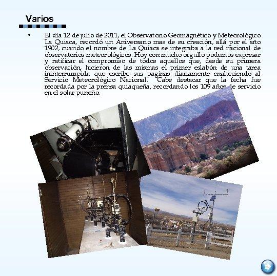 Varios • El día 12 de julio de 2011, el Observatorio Geomagnético y Meteorológico