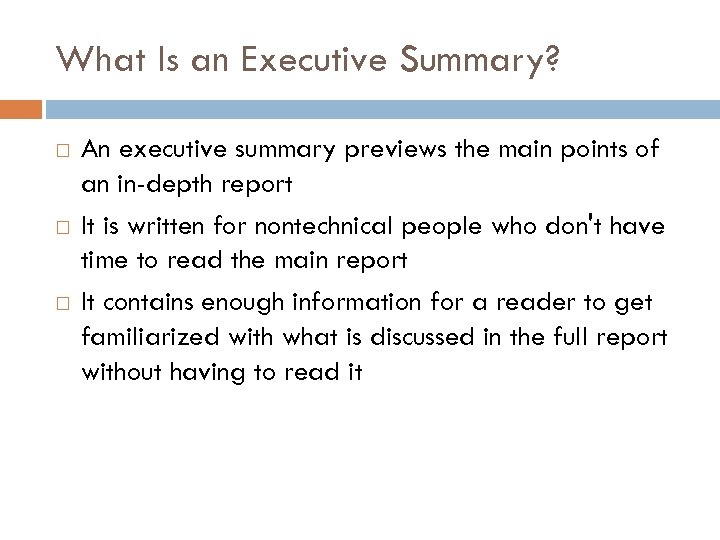 What Is an Executive Summary? An executive summary previews the main points of an