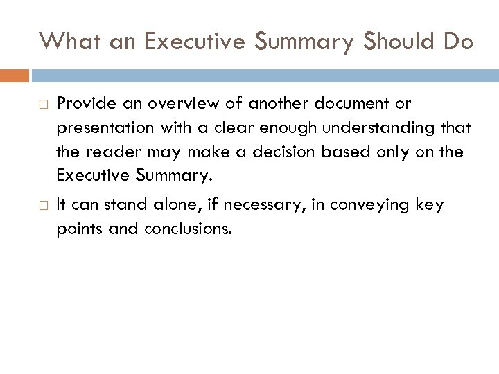 What an Executive Summary Should Do Provide an overview of another document or presentation