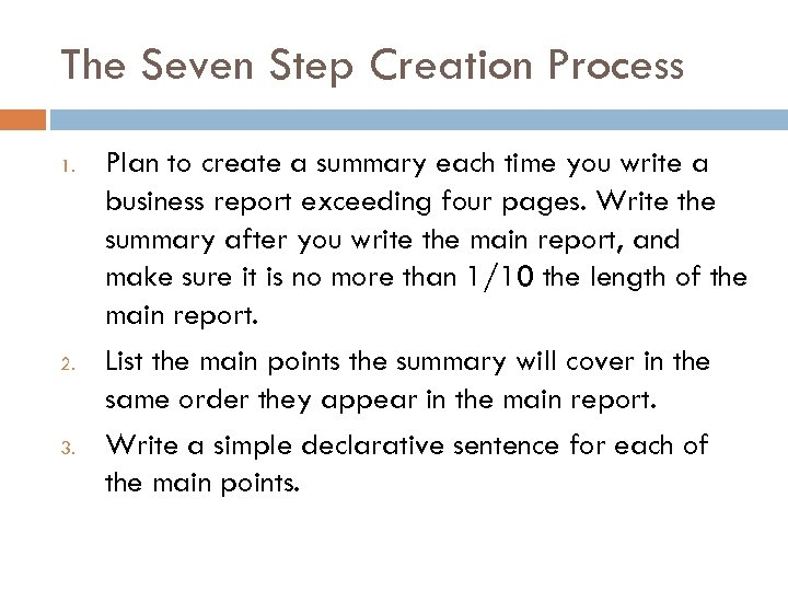 The Seven Step Creation Process 1. 2. 3. Plan to create a summary each