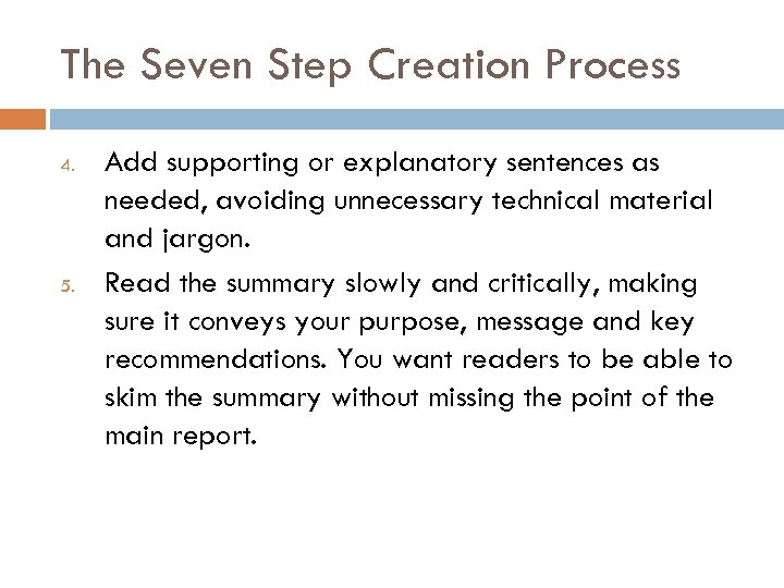 The Seven Step Creation Process 4. 5. Add supporting or explanatory sentences as needed,