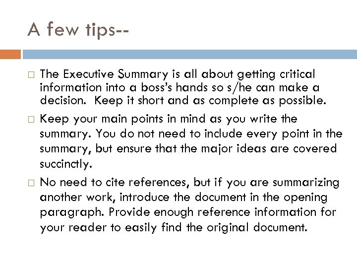 A few tips- The Executive Summary is all about getting critical information into a