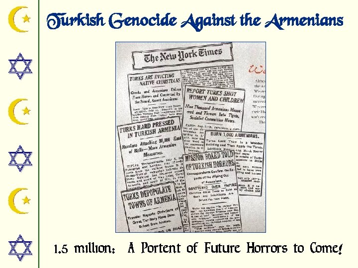 Turkish Genocide Against the Armenians 1. 5 million: A Portent of Future Horrors to