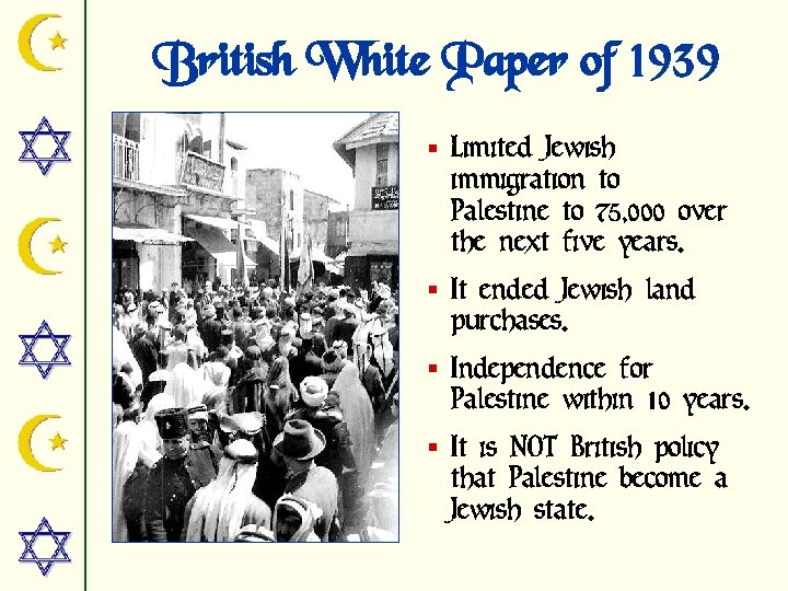 British White Paper of 1939 § Limited Jewish immigration to Palestine to 75, 000