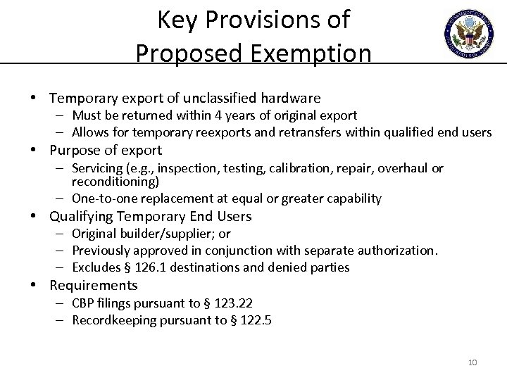 Key Provisions of Proposed Exemption • Temporary export of unclassified hardware – Must be