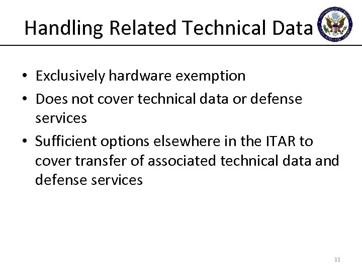 Handling Related Technical Data • Exclusively hardware exemption • Does not cover technical data