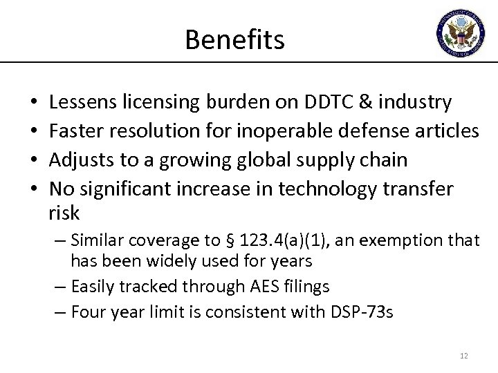 Benefits • • Lessens licensing burden on DDTC & industry Faster resolution for inoperable