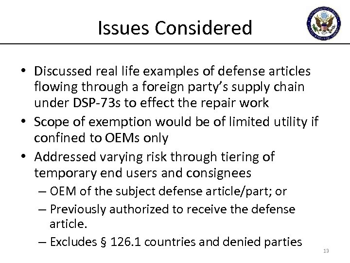 Issues Considered • Discussed real life examples of defense articles flowing through a foreign