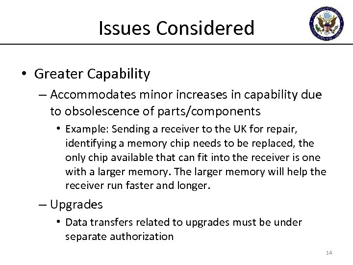 Issues Considered • Greater Capability – Accommodates minor increases in capability due to obsolescence