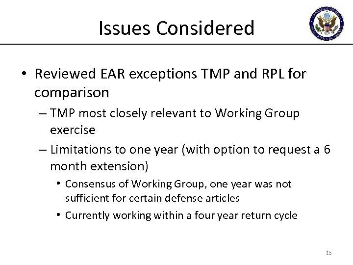 Issues Considered • Reviewed EAR exceptions TMP and RPL for comparison – TMP most
