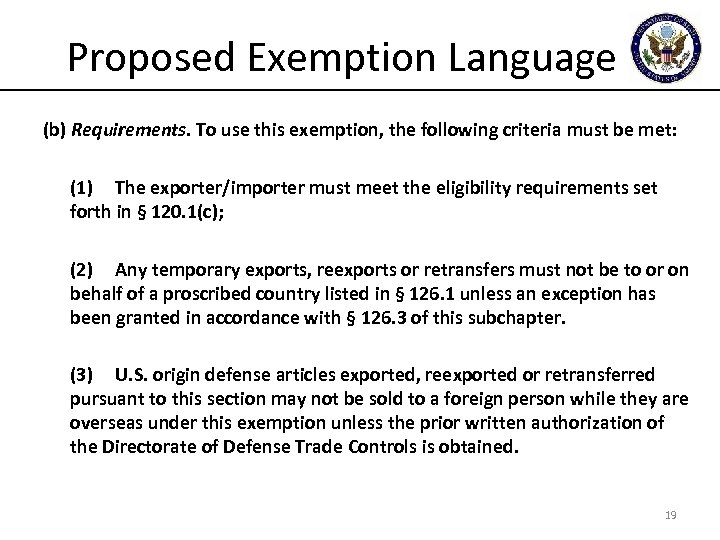 Proposed Exemption Language (b) Requirements. To use this exemption, the following criteria must be