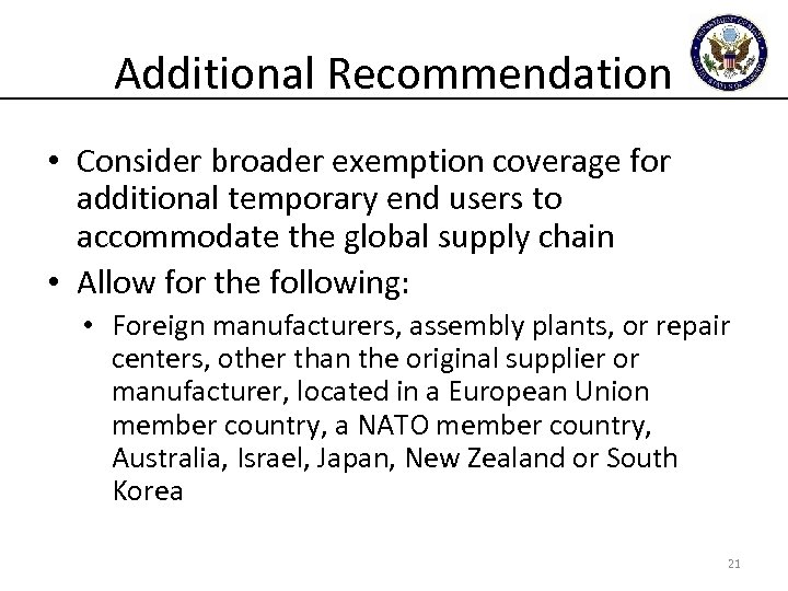 Additional Recommendation • Consider broader exemption coverage for additional temporary end users to accommodate