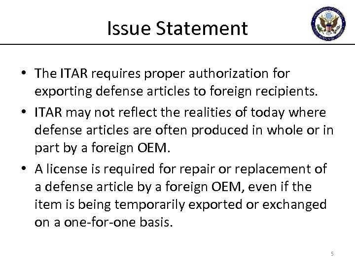 Issue Statement • The ITAR requires proper authorization for exporting defense articles to foreign