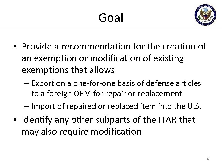 Goal • Provide a recommendation for the creation of an exemption or modification of