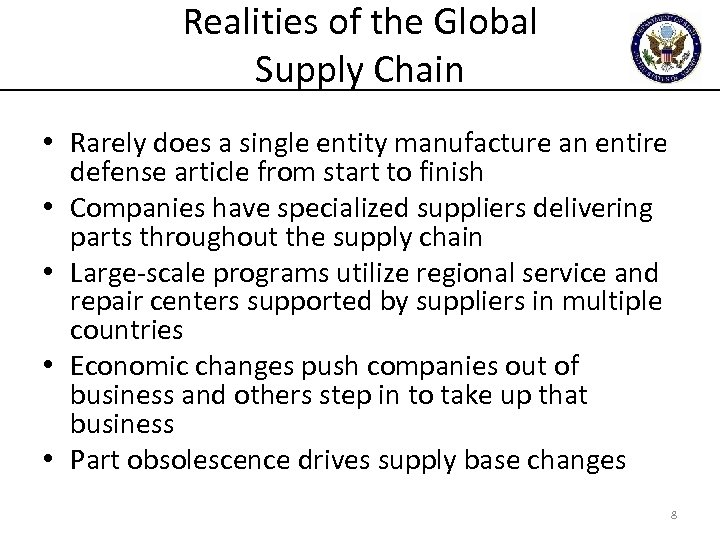 Realities of the Global Supply Chain • Rarely does a single entity manufacture an
