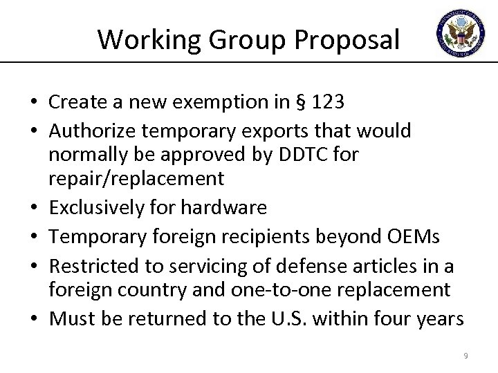 Working Group Proposal • Create a new exemption in § 123 • Authorize temporary