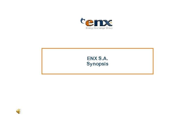 ENX S. A. Synopsis
