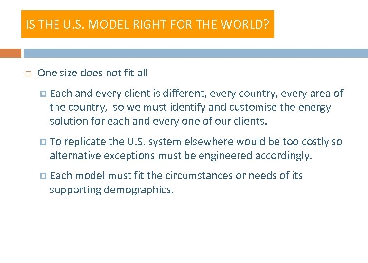 IS THE U. S. MODEL RIGHT FOR THE WORLD? One size does not fit