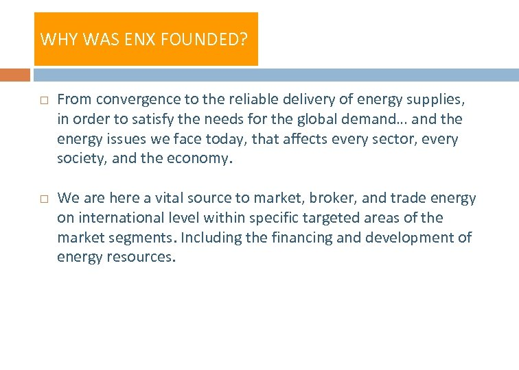 WHY WAS ENX FOUNDED? From convergence to the reliable delivery of energy supplies, in