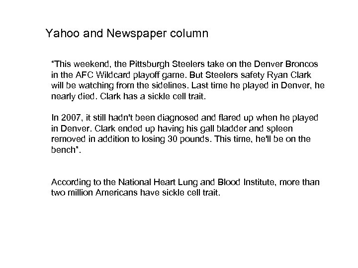 "Yahoo and Newspaper column ""This weekend, the Pittsburgh Steelers take on the Denver Broncos"