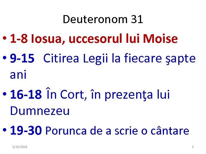Deuteronom 31 • 1 -8 Iosua, uccesorul lui Moise • 9 -15 Citirea Legii