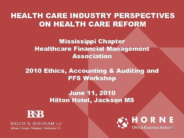 HEALTH CARE INDUSTRY PERSPECTIVES ON HEALTH CARE REFORM Mississippi Chapter Healthcare Financial Management Association