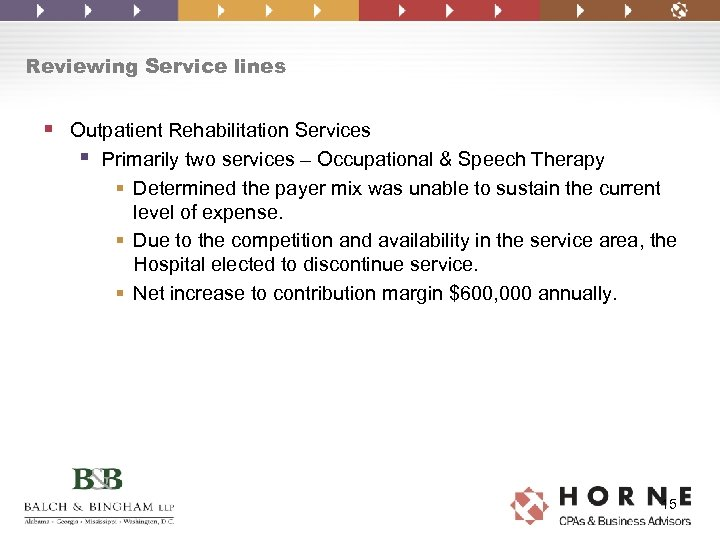 Reviewing Service lines § Outpatient Rehabilitation Services § Primarily two services – Occupational &