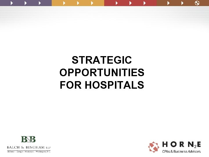 STRATEGIC OPPORTUNITIES FOR HOSPITALS 2