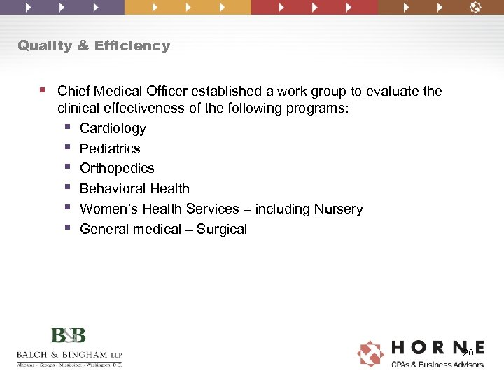 Quality & Efficiency § Chief Medical Officer established a work group to evaluate the