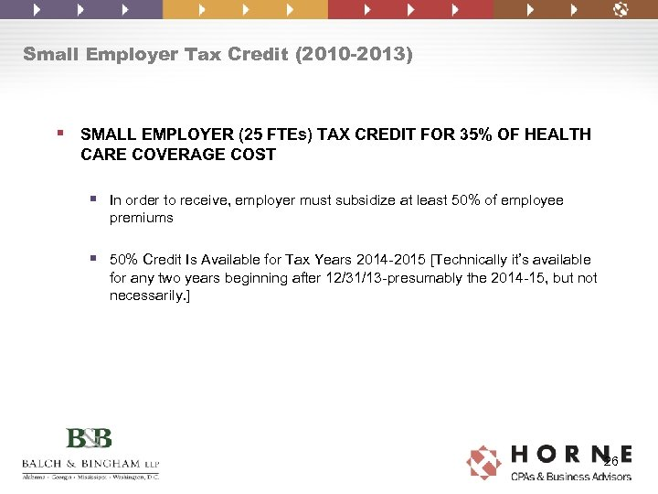 Small Employer Tax Credit (2010 -2013) § SMALL EMPLOYER (25 FTEs) TAX CREDIT FOR