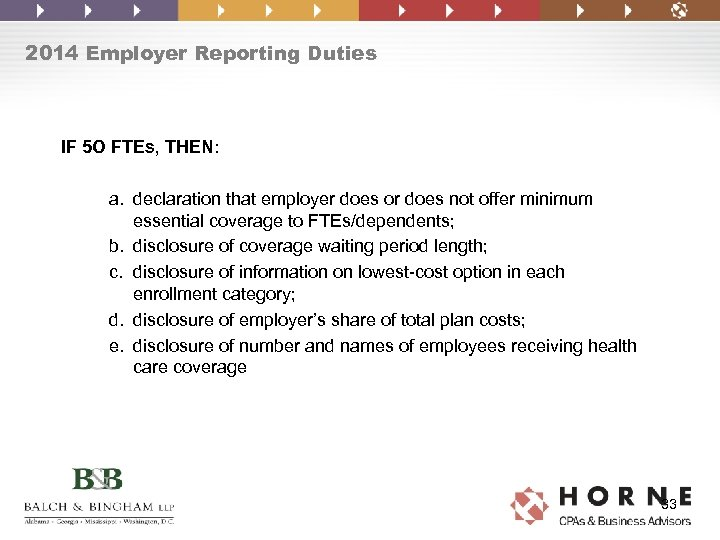 2014 Employer Reporting Duties IF 5 O FTEs, THEN: a. declaration that employer does