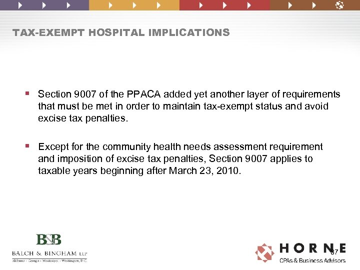 TAX-EXEMPT HOSPITAL IMPLICATIONS § Section 9007 of the PPACA added yet another layer of