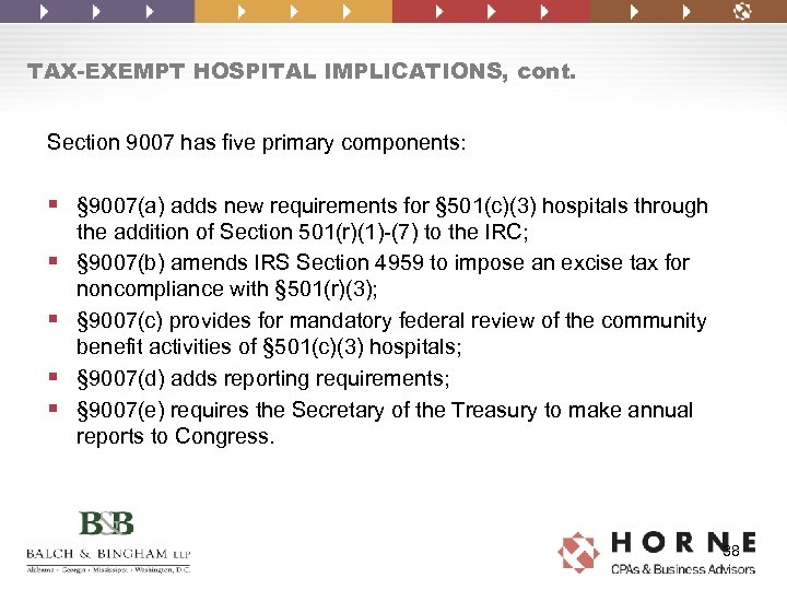 TAX-EXEMPT HOSPITAL IMPLICATIONS, cont. Section 9007 has five primary components: § § 9007(a) adds